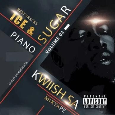 KWiiSH SA Ice & Sugar Vol. 03 Mp3 Download Safakaza