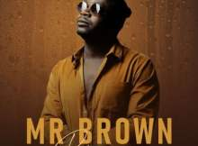 Mr Brown Thandolwami Nguwe ft Makhadzi & Zanda Zakuza Mp3 Download Safakaza