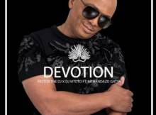 PastorTheDJ Devotion ft DJ Vitoto & Mthandazo Gatya Mp3 Download Safakaza