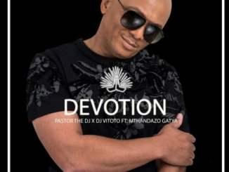 PastorTheDJ Devotion ft DJ Vitoto & Mthandazo Gatya Mp3 Download Safakaza