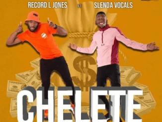 Record L Jones Chelete ft Slenda Vocals Mp3 Download Safakaza