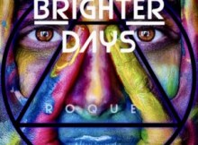 Roque Brighter Days Mp3 Download Safakaza