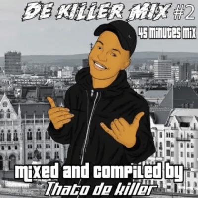Thato De Killer De Killer Mix #2 Mp3 Download Safakaza