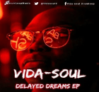 Vida-soul Delayed Dreams EP Zip File Download