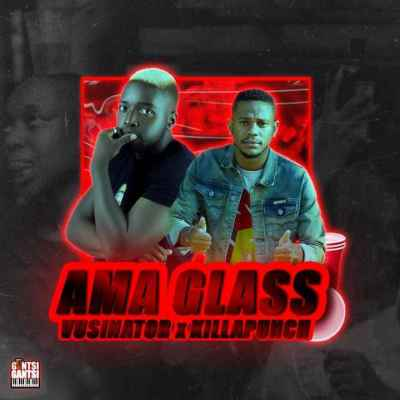 Vusinator & Killa Punch Ama Glass Mp3 Download Safakaza