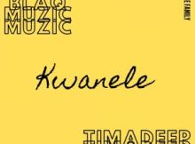 BlaQ Muzic & TimAdeep Kwanele Original Mix Mp3 Download Safakaza