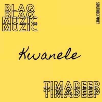 BlaQ Muzic & TimAdeep Kwanele Original Mix Mp3 Download Safakaza