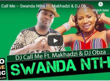 DJ Call Me – Swanda Ntha Ft. Makhadzi & DJ Obza