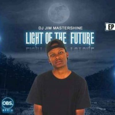 DJ Jim Mastershine Light Of The Future EP Zip File Download