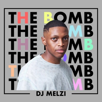 DJ Melzi The Bomb Album Zip File Download