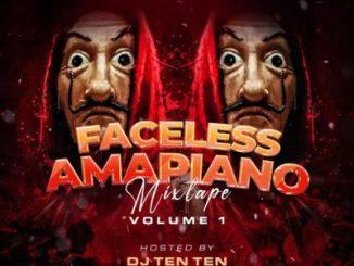 DJ Ten Ten Faceless Amapiano Mixtape Mp3 Download Safakaza