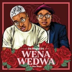 De Mogul SA Wena Wedwa ft Sino Msolo Mp3 Download Safakaza