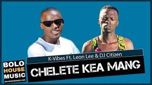 K-Vibes - Chelete Kea Mang Ft. Leon Lee & DJ Citizen (Original)