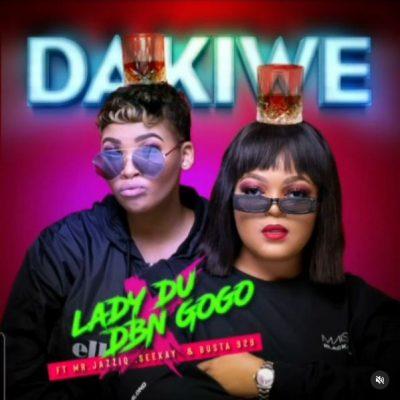 Lady Du & DBN Gogo Dakiwe Mp3 Download Safakaza