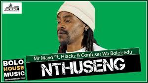 Mr Mayo - Nthuseng Ft Hlackz & Confuser Wa Bolobedu (Original)
