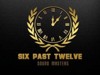 Six Past Twelve Monyamaneng ft Blesser & Ghabi London Mp3 Download Safakaza