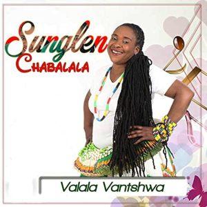 VALALA VANTSHWA ALBUM BY SUNGLEN CHABALALA
