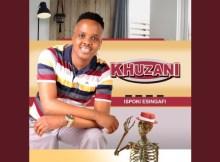 khuzani – Wayengizwe Ngithini