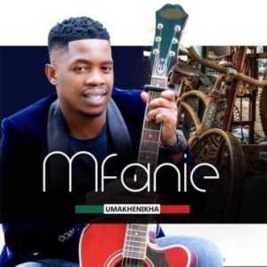 ALBUM: Mfanie – Umakhenikha