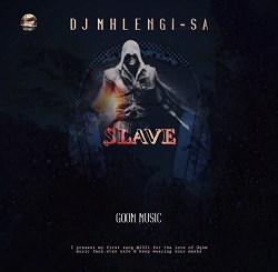 DJ Mhlengi SA – Slave (Original Mix)