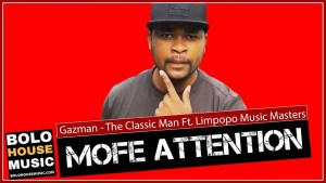 Gazman - The Classic Man - Mofe Attention Mofe Attention Limpopo Music Masters