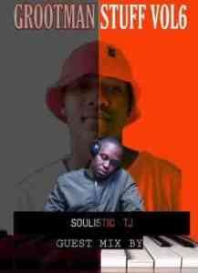 Soulistic TJ – Grootman Stuff Vol. 6 (Guest Mix)