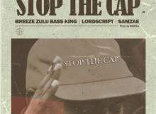 Breeze Zulu Bass King Stop the Cap Mp3 Download SaFakaza