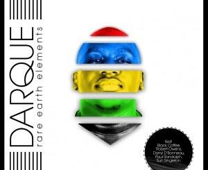 Darque Rare Earth Elements Album 2014 Mp3 Download SaFakaza