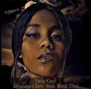 Lady KayF – Sthandwa Sam Ft. Black Chii