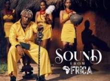 Rayvanny – Sound From Africa Ft. Jah Prayzah