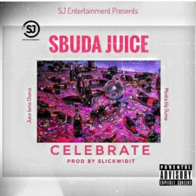 Sbuda Juice Celebrate Mp3 Download SaFakaza