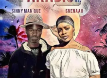 Sinny Man'Que & Snenaah Paradise Mp3 Download SaFakaza