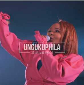 XOLLY MNCWANGO – UNGUKUPHILA
