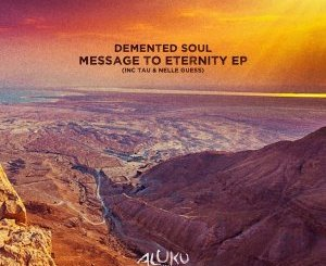 Demented Soul Message To Eternity EP Zip File Download