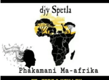 Djy Spetla Phakamani Ma-afrika ft Fire & Kev Lex Mp3 Download SaFakaza