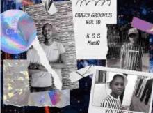 K.S.S MusiQ Crazy Grooves Vol.10 100% Production Mix Mp3 Download SaFakaza