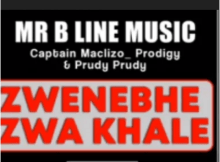 Mr B Line Music Zwenebhe Zwa Khale Mp3 Download SaFakaza