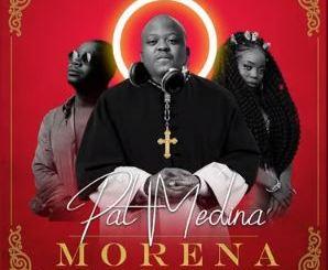 Pat Medina Morena ft Zanda Zakuza & Mr Brown Mp3 Download SaFakaza