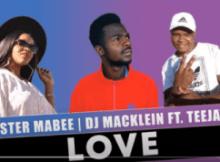 Sister Mabee & DJ Macklein Love ft Teejay Mp3 Download SaFakaza