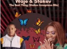 Waje The Best Thing Stakev Amapiano Mix ft Stakev Mp3 Download SaFakaza