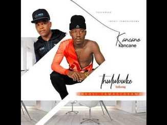 Thulubuke Kancane ft. Inkosi Yamagcokama Mp3 SAFakaza Music Download