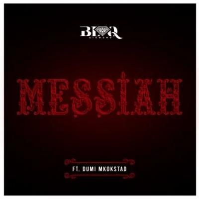 Blaq Diamond Messiah ft Dumi Mkokstad Mp3 Download SaFakaza