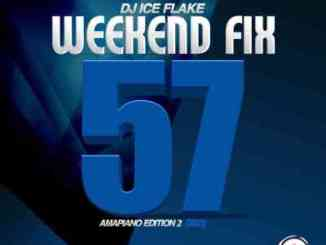 Dj Ice Flake WeekendFix 57 Amapiano Edition 2 Mp3 Download SaFakaza
