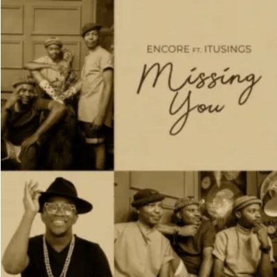 Encore Missing You ft ItuSings Mp3 Download SaFakaza