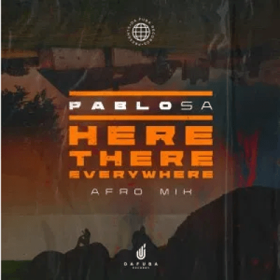 PabloSA Here There Everywhere Afro Mix Mp3 Download SaFakaza
