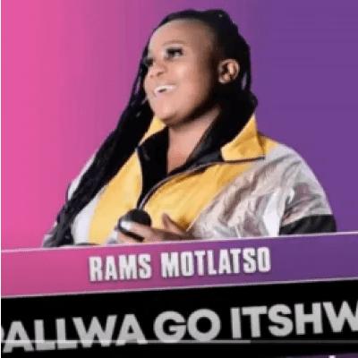 Rams Motlatso Ke Pallwa Go Itshwara Mp3 Download SaFakaza