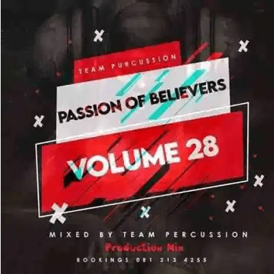 Team Percussion Passion Of Believers Vol 28 Mix Mp3 Download SaFakaza