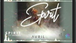 Avril ft Savara (Sauti Sol) – Spirit