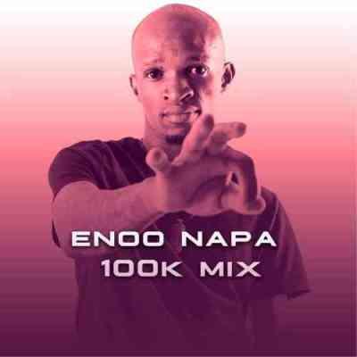 Enoo Napa 100K Appreciation Mix Mp3 Download SaFakaza