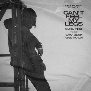 Guru – I Can't feel My Legs ft. Yaw Berk & King Maga